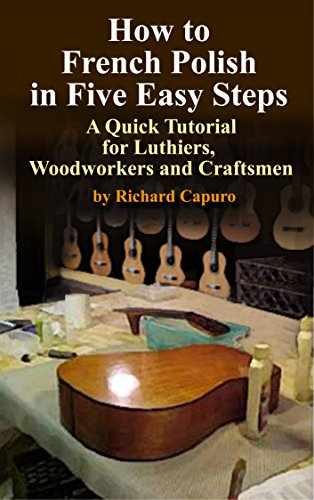 how-to-french-polish-in-five-easy-steps-a-quick-tutorial-for-luthierswoodworkers-and-craftsmen