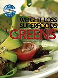 Greens, Weight Loss Superfoods: Recipes to Help You Lose Weight Without Calorie Counting or Exercise (Vol 12) (English Edition)