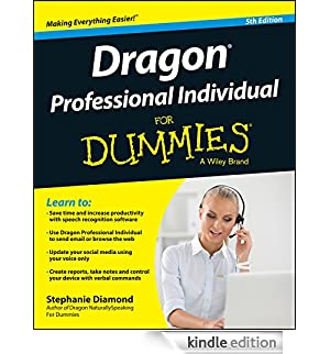 Dragon Professional Individual For Dummies (For Dummies (Computer/tech)) [Edizione Kindle]
