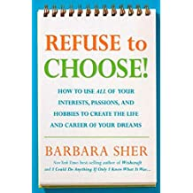 [Refuse To Choose!] [By: Barbara Sher] [March, 2007]