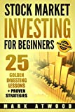 Stock Market Investing For Beginners: 25 Golden Investing Lessons + Proven Strategies, Make Passive Income With Stock Investments (Stock Market Investing, Passive Income)