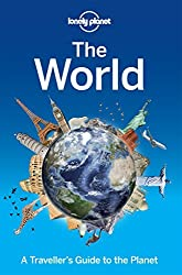Lonely Planet The World: A Traveller's Guide to the Planet by Lonely Planet (2014-11-01)