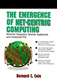 [(Internet Appliances and the Web)] [By (author) Bernard C. Cole] published on (January, 1999)