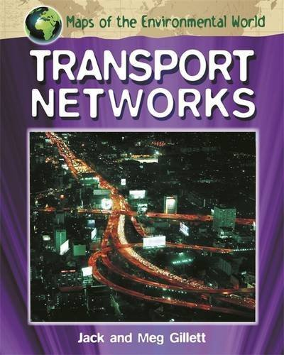Transport Networks (Maps of the Environmental World) by Jack Gillett (2014-03-13)