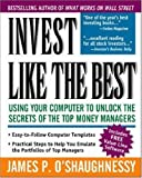Invest Like the Best, w. diskette (3 1/2 inch): Using Your Computer to Onlock the Secrets of the Top Money Managers