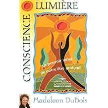 Conscience lumière - Le pouvoir infini de notre être profond -