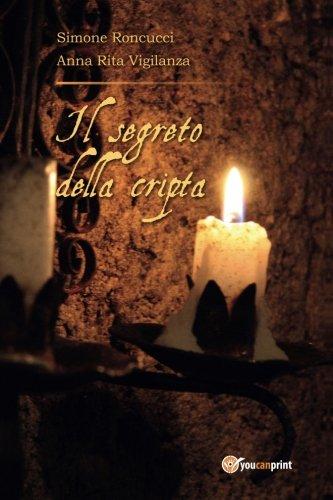 Il segreto della cripta di Anna Rita Vigilanza
