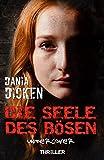 Die Seele des Bösen - Undercover (Sadie Scott 6) von Dania Dicken