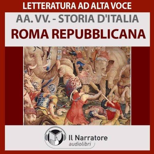 Roma repubblicana (Storia d'Italia 4)  Audiolibri