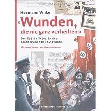 """""""Wunden, die nie ganz verheilten"""": Das Dritte Reich in der Erinnerung von Zeitzeugen"""