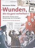 """""""Wunden, die nie ganz verheilten"""": Das Dritte Reich in der Erinnerung von Zeitzeugen - Hermann Vinke"""