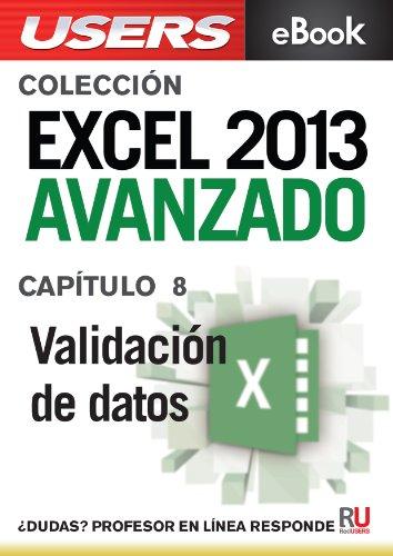Excel 2013 Avanzado: Validación de datos (Colección Excel 2013 Avanzado nº 8)