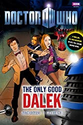 Doctor Who: The Only Good Dalek by Justin Richards (2010-11-09)
