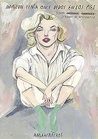 Marilyn tenía once dedos en los pies: y otras leyendas de Hollywood par Maria Herreros