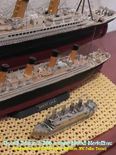 Revell Titanic 1/700 + nano Metall Modellbau Komplettes Modell (Sixth Floor Museum JFK Dallas Texas)