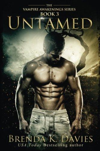 Untamed (Vampire Awakenings, Book 3): Volume 3