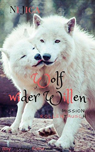 Wolf wider Willen: Mission: Rollentausch