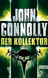 Der Kollektor (Ein Charlie-Parker-Thriller, Band 6) - John Connolly