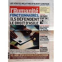 HUMANITE (L') N? 18865 du 12-04-2005 LES VERITES RELATIVES D'ALBERT EINSTEIN FONCTIONNAIRES - ILS DEFENDENT LE DROIT D'ASILE LE NON D'UN SYNDICALISTE ALLEMAND POUR L'EUROPE SOCIAL - HORST SCHMITTHENNER JUSTICE - SEZNEC ENFIN LA REVISION DU DOSSIER PROCHE-ORIENT - DES COLONIES CONTRE LA PAIX - RENCONTRE SHARON- BUSH ALGERIE - CONTRE LA PRESSE BAILLONNEE GOLF - WOODS GAGNAN