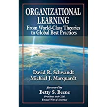 Organizational Learning: From World Class Theories to Global Best Practices