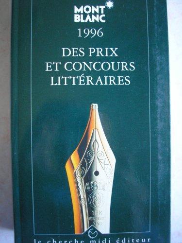 Guide Montblanc 1996 des prix et concours littraires