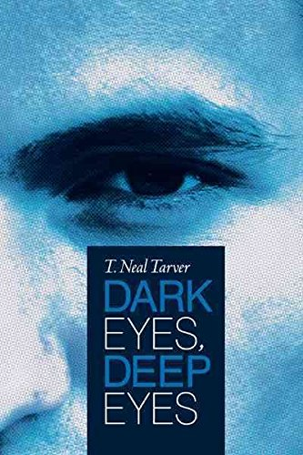 [Dark Eyes, Deep Eyes] (By (author) T. Neal Tarver) [published: February, 2012]