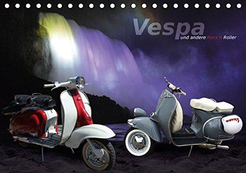 Preisvergleich Produktbild VESPA und andere Rock'n Roller (Tischkalender 2018 DIN A5 quer): Vespa oder Lambretta - derart zauberhafte Dinge im kultischen Blechkleid ... 14 ... [Apr 25, 2017] Harald Fischer, fotoARTistik