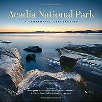 Acadia National Park: A Centennial