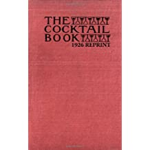 The Cocktail Book 1926 Reprint: A Sideboard Manual For Gentlemen by Ross Bolton (2008-09-08)