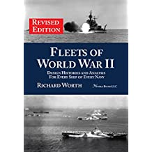 Fleets of World War II (revised edition): Design History and Analysis for Every Ship of Every Navy (English Edition)