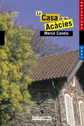La Casa de les Acàcies (Llibres Infantils I Juvenils - Antaviana - Antaviana Blava) por Mercè Canela