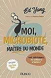 Image de Moi, microbiote, maître du monde: Les microbes, 30 billions d'amis