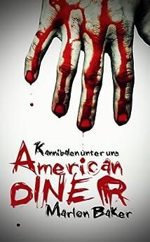Kannibalen unter uns: American Diner von [Baker, Marlon]