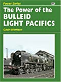 Power of the Bulleid Light Pacifics