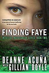 FINDING FAYE: Intuitive Investigator Series, Book Two (English Edition)