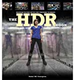 [ [ The HDR Book: Unlocking the Pros Hottest Post-Processing Techniques - Newer Version Available - Greenlight ] ] By Co