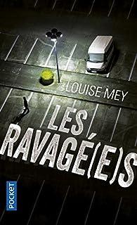 Les Ravagé(e)s par Louise Mey