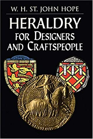Heraldry for Designers and Craftspeople by W.H.St.John Hope