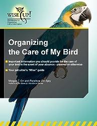 Organizing the Care of My Bird (WiseUp Workbooks) (English Edition)