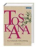 Toskana: Eine kulinarische Liebeserklärung - Csaba dalla Zorza