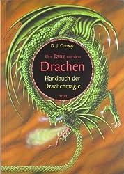 Der Tanz mit dem Drachen: Handbuch der Drachenmagie