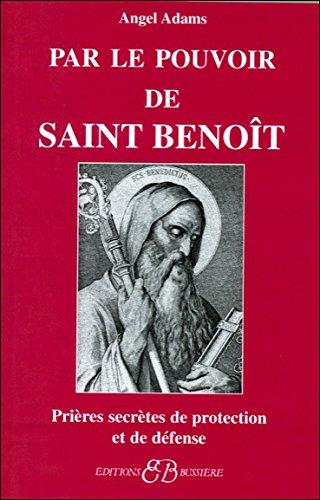 Par le pouvoir de Saint Benoît par Angel Adams