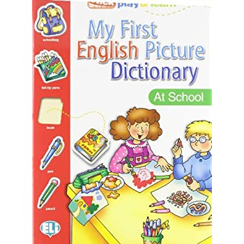 My First English Picture Dictionary. At School