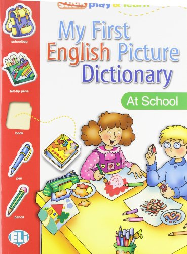 My first english picture dictionary. At school par Collectif