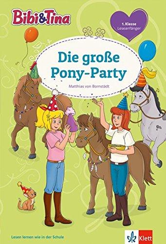 Bibi und Tina Pony-Party: Leseanfänger 1. Klasse (Bibi und Tina - Lesen lernen mit Bibi und Tina)