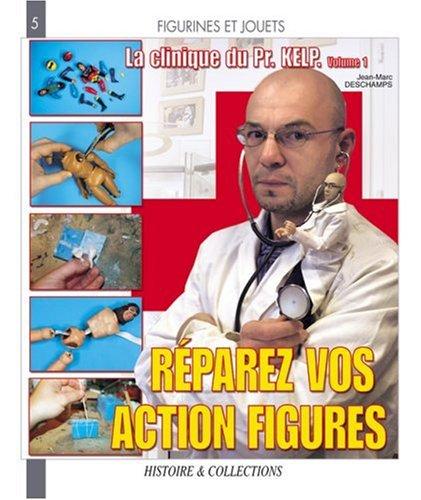 La clinique du Professeur Kelp : Tome 1, Réparez vos action figures vintage !