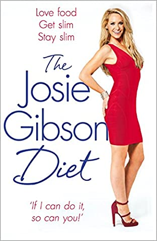 The Josie Gibson Diet: Love Food, Get Slim, Stay