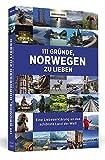 111 Gründe, Norwegen zu lieben: Eine Liebeserklärung an das schönste Land der Welt - Gabriele Haefs