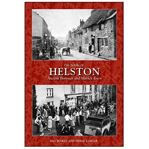 The Book of Helston: Ancient Borough & Market Town