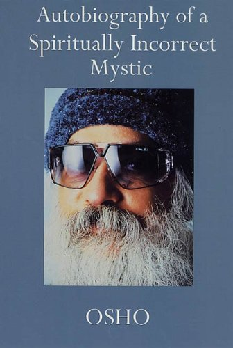 Autobiography of a Spiritually Incorrect Mystic (English Edition)